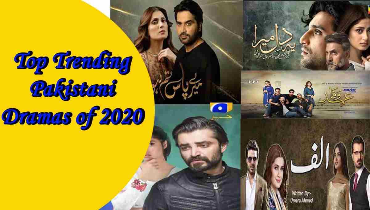 Top Trending Pakistani Dramas of 2020