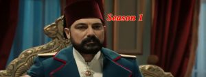 Payitaht Abdulhamid Season 1 episode 17 in Urdu
