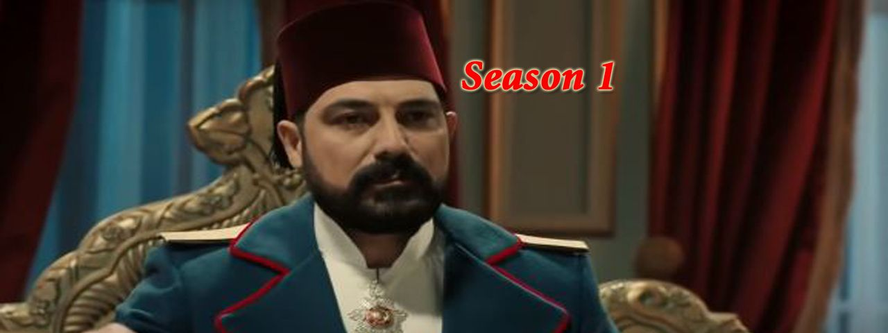 Payitaht Abdulhamid Season 1 episode 3 in Urdu
