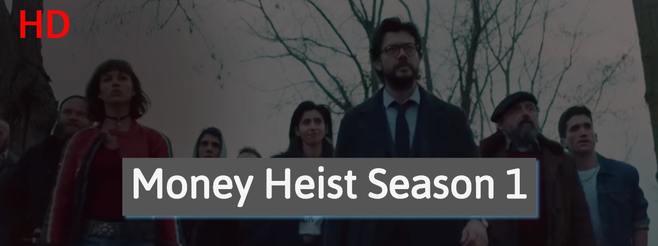 Money heist season 1 download All episodes in HD