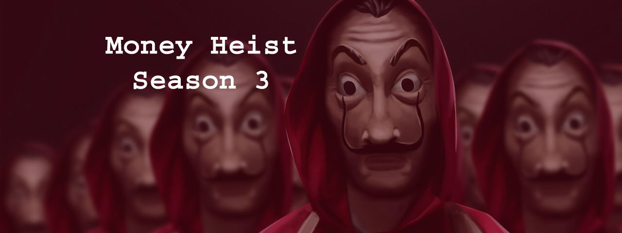 Money Heist Season 3 Download in HD Quality