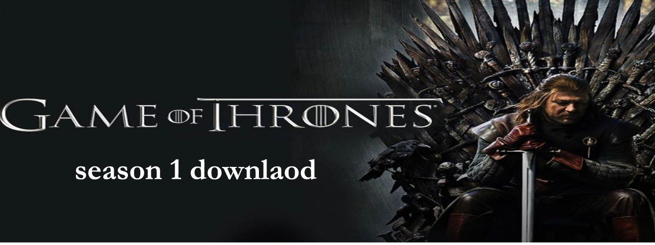 Game of Throne Season 1 Episode 1 Download in HD