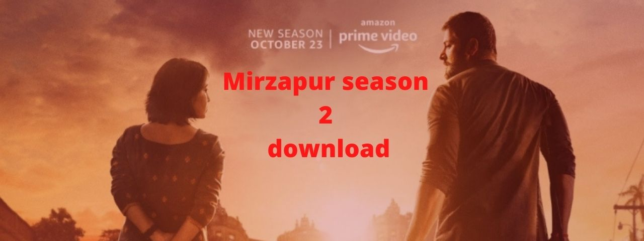 Mirzapur season 2 download - Mirzapur season 1 Download all episodes in HD Quality