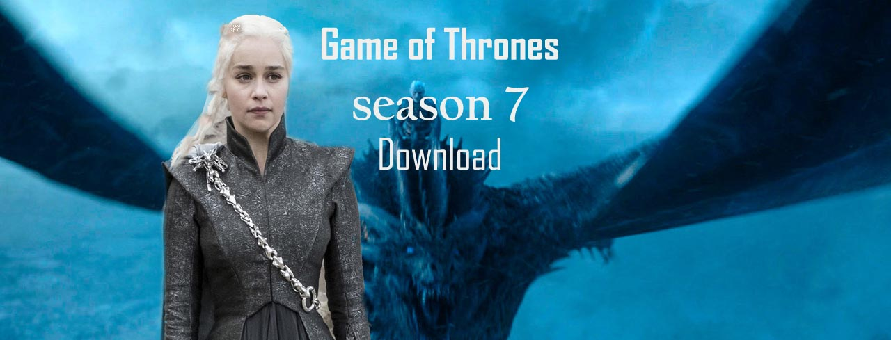 Game of Thrones season 7 Episode 7 download in HD