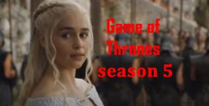 Game of Thrones season 5 download in HD quality