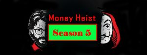 Read more about the article Money Heist Season 5: Release Date & Plot Details