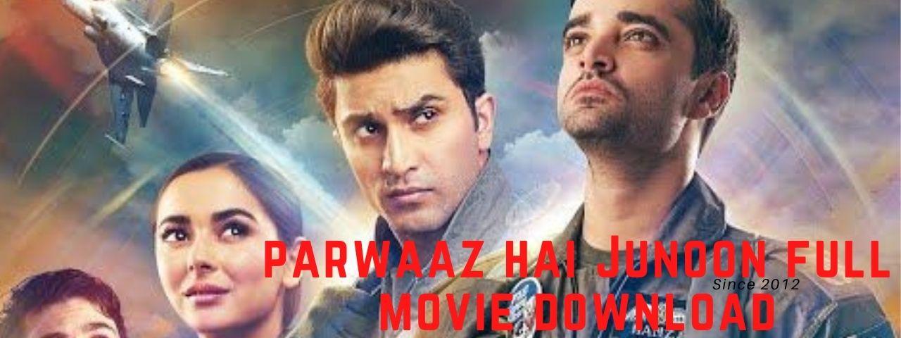 Parwaaz hai Junoon full movie download HD Quality