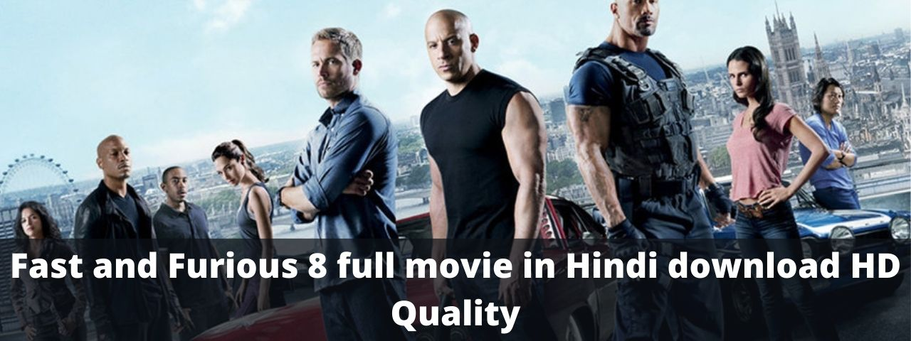 Fast and Furious 8 full movie in Hindi download HD Quality