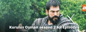 Read more about the article Kurulus Osman season 2 episode 65 Urdu subtitles