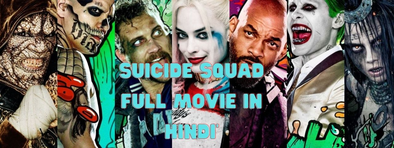 You are currently viewing suicide squad full movie in Hindi dubbing IN HD quality