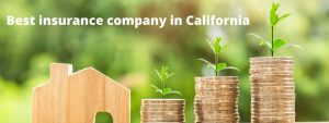 Read more about the article Best insurance company in California