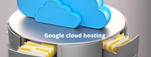 Read more about the article Google cloud hosting VS the best Cloud hosting companies